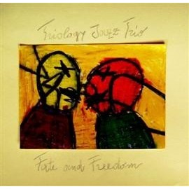 TRIOLOGY JAZZ TRIO - FATE AND FREEDOM (CD)