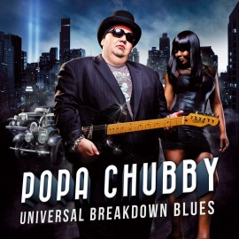 Popa CHUBBY - UNIVERSAL BREAKDOWN BLUES (LP)