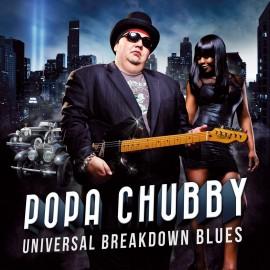 Popa CHUBBY - UNIVERSAL BREAKDOWN BLUES (LP)