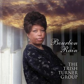 The Trish TURNER GROUP - BOURBON RAIN (CD+DVD)