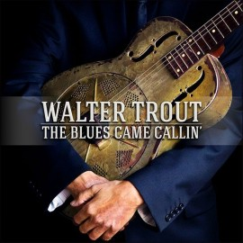 Walter TROUT - THE BLUES CAME CALLIN' (2 LP)