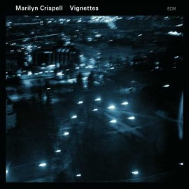 Marilyn CRISPELL - VIGNETTES (CD)