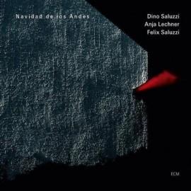 Dino SALUZZI, Anja LECHNER, Felix SALUZZI - NAVIDAD DE LOS ANDES (CD)