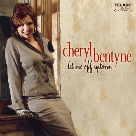 Cheryl BENTYNE - LET ME OFF UPTOWN (CD)