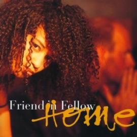 FRIEND 'N FELLOW - HOME (CD)