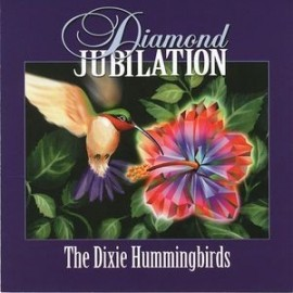 THE DIXIE HUMMINGBIRDS - DIAMOND JUBILATION (CD)