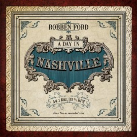 Robben FORD - A DAY IN NASHVILLE (LP)