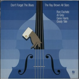 The Ray BROWN ALL STARS - DON'T FORGET THE BLUES (LP)