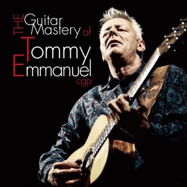 Tommy EMMANUEL - THE GUITAR MASTERY OF TOMMY EMMANUEL (CD)