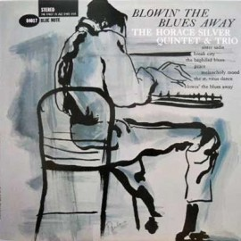 The Horace SILVER QUINTET & TRIO - BLOWIN' THE BLUES AWAY (LP)