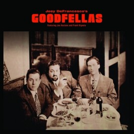 Joey DeFRANCESCO' S - GOODFELLAS (LP)