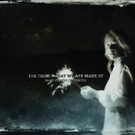 Mary CHAPIN CARPENTER - THE THINGS THAT WE ARE MADE OF... (LP)