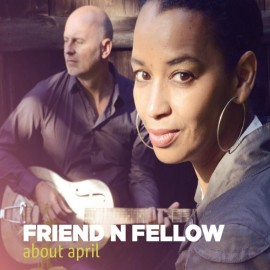 FRIEND 'N FELLOW - ABOUT APRIL (2 LP - 45 rpm)