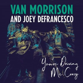 Van MORRISON and Joey DeFRANCESCO - YOU'RE DRIVING ME CRAZY (2 LP)