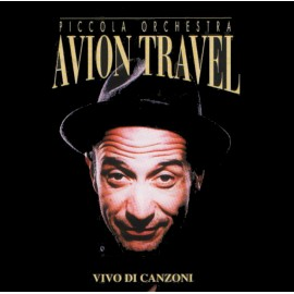 AVION TRAVEL - VIVO DI CANZONI (CD)