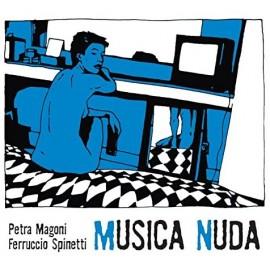 Petra MAGONI, Ferruccio SPINETTI - MUSICA NUDA (CD)
