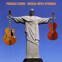 Franco CERRI - BOSSA WITH STRINGS (CD)
