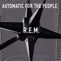 R.E.M. - AUTOMATIC FOR THE PEOPLE [25th Anniversary Remastered] (LP)