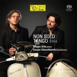 Filippo ARLIA, piano - Cesare CHIACCHIARETTA, bandoneon - NON SOLO TANGO, Live - (SACD)